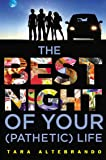 The Best Night of Your Pathetic Life