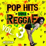 Pop Hits Inna Reggae, Vol. 3