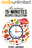 An Awesome 15-minutes recipes collection for Air Fryer