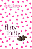 Flirty Thirty (Nerdy Thirties Book 1)
