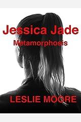 Jessica Jade -  Metamorphosis Kindle Edition