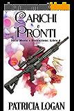 Carichi e Pronti (Morte e Distruzione Vol. 4) (Italian Edition)