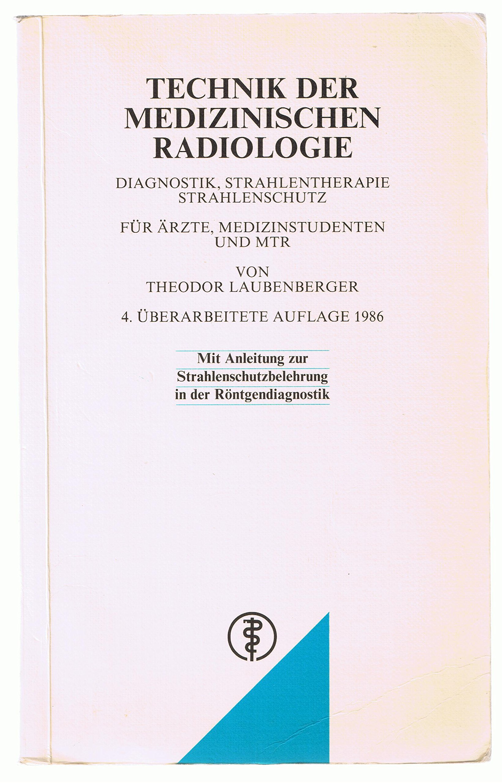 Technik der medizinischen Radiologie. Diagnostik - Strahlentherapie ...