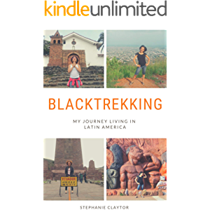 Blacktrekking: My Journey Living in Latin America