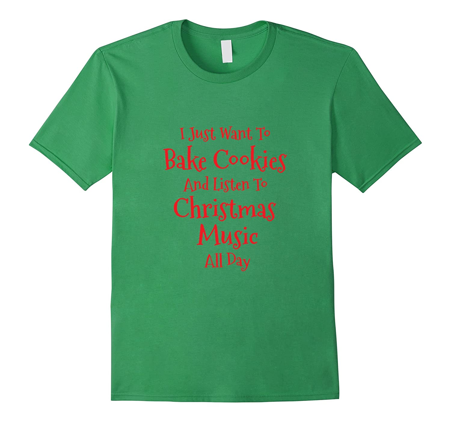 Bake Cookies And Listen To Christmas Music T-Shirt