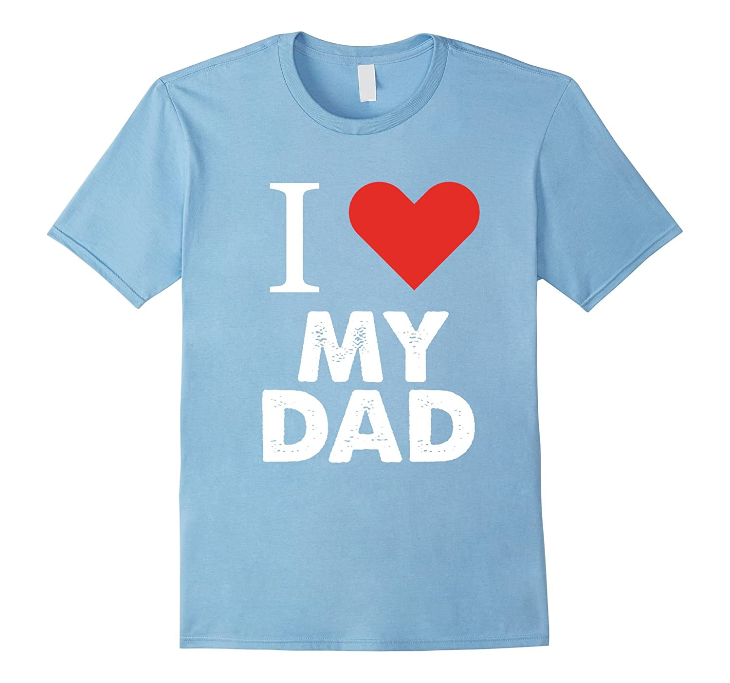 c695178f I Love My Dad T-Shirt Father Tees-ANZ ⋆ Anztshirt