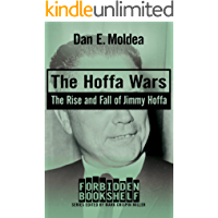 The Hoffa Wars: The Rise and Fall of Jimmy Hoffa (Forbidden Bookshelf Book 12)
