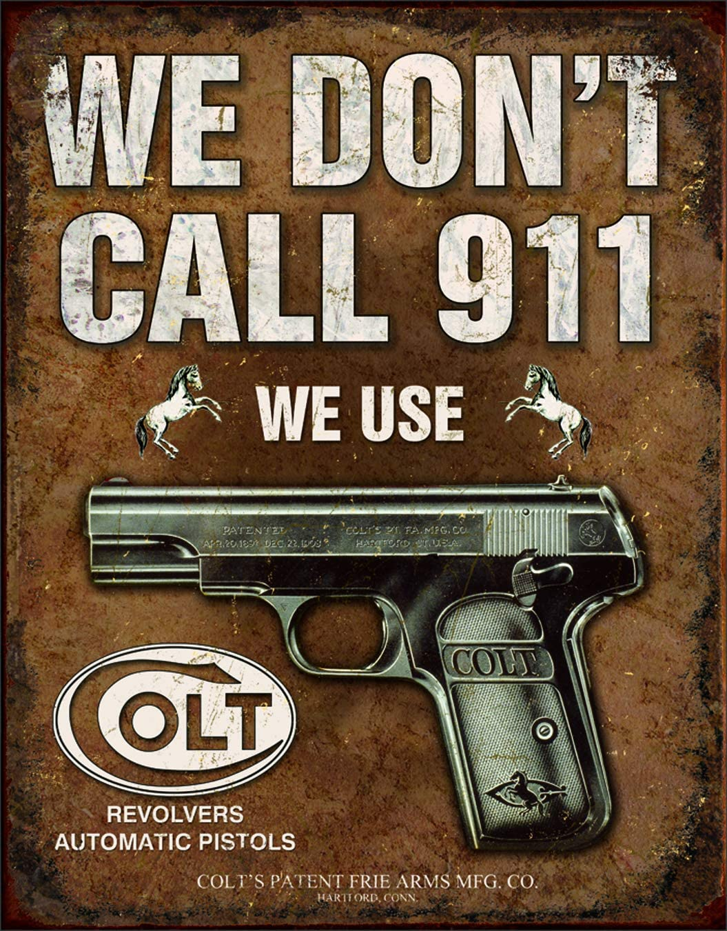 "Desperate Enterprises Colt Revolvers - We Don't Call 911 Tin Sign, 12.5"" W x 16"" H"