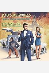 Black Swan Antithesis: Black Swan Planet Trilogy, Book 2 Audible Audiobook