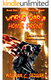 World War III - Home Front: A Novel of the Next American Revolution  (As Day turns to Night Book 1)
