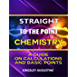 STRAIGHT TO THE POINT CHEMISTRY: A Guide on Calculations and Basic Points (English Edition)