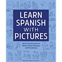 Learn Spanish with Pictures: Easy, Visual Lessons to Master Basic Grammar and Vocabulary