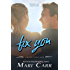 Fix You (Second Chances Book 1)