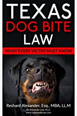 Texas Dog Bite Law: What Every Victim Must Know Kindle Edition