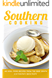 Southern Cooking: 40 Soul Food Recipes from the Deep South