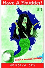 Have A Shudder! #1: You're a Mermaid's Dinner! (Children's Horror) Kindle Edition