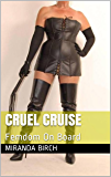 Cruel Cruise: Femdom On Board (Mistress Lucy's Estate Book 7) (English Edition)