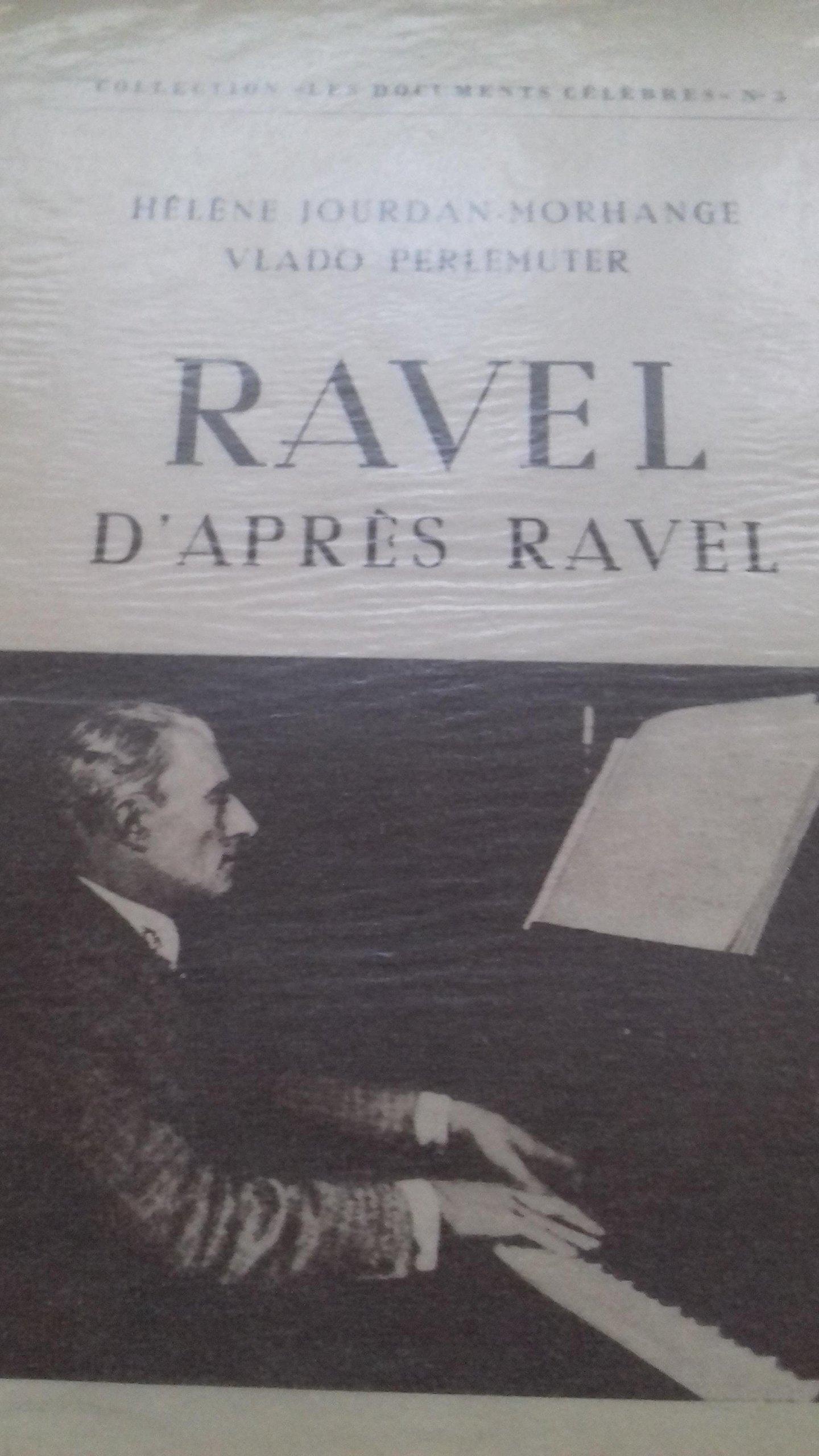 Amazon Fr Vlado Perlemuter Helene Jourdan Morhange Ravel D Apres Ravel 2e Edition Perlemuter Vlado Jourdan Morhange Helene Livres