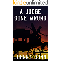 A Judge Gone Wrong: A Slim Calhoun, Bull Morrison Western
