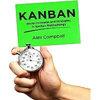 Kanban: Secret Formulas and Strategies in Kanban Methodology