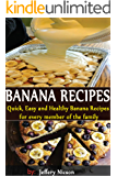 Banana Recipes: Quick, Easy and Healthy Banana Recipes Cookbook: Delicious Banana Recipes Fannie Flagg's Original Cafe Cookbook: Featuring: Fried Green ... Southern Barbecue, Banana Split Cake,