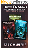 Free Trader Box Set - Books 4-6: Battle for the Amazon, Free the North!, Free Trader on the High Seas (Free Trader…