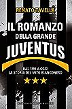 Il romanzo della grande Juventus (eNewton Saggistica) (Italian Edition)