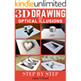 3d Drawing and Optical Illusions: How to Draw Optical Illusions and 3d Art Step by Step Guide for Kids, Teens and…