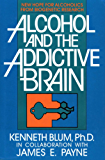 Alcohol and the Addictive Brain: New Hope for Alcoholics from Biogenetic Research (English Edition)