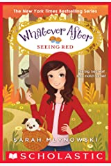 Seeing Red (Whatever After #12) Kindle Edition