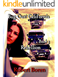 Bug Out! California Book 3: Rebellion