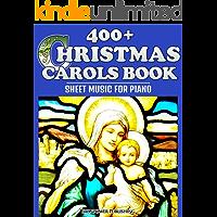 400+ Christmas Carols Book - Sheet Music for Piano (Favorite Christmas Carol Songs of Praise - Lyrics & Tunes 1) book cover