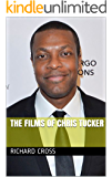 The Films of Chris Tucker (The Films of... Book 9)