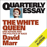 Quarterly Essay 65: The White Queen: One Nation and the Politics of Race