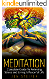 Meditation: Complete Guide To Relieving Stress and Living A Peaceful Life (meditation, meditation techniques, stress relief, anger management, overcoming ... worrying, how to meditate) (English Edition)