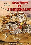 Mahomet et Charlemagne: édition intégrale (avec 3 cartes hors texte en fin d'ouvrage)
