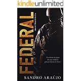FEDERAL: Uma História de Polícia (Portuguese Edition)