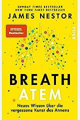 Breath - Atem: Neues Wissen über die vergessene Kunst des Atmens | Der New York Times-Bestseller (German Edition) Kindle Edition