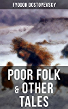 POOR FOLK & OTHER TALES: The Landlady, Mr. Prokhartchin, Polzunkov & The Honest Thief by one of the greatest Russian…
