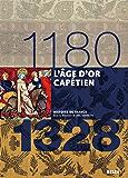 L'âge d'or capétien. 1180-1328: 1180-1328