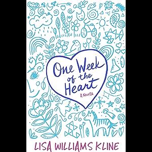 One Week of the Heart: A Novella