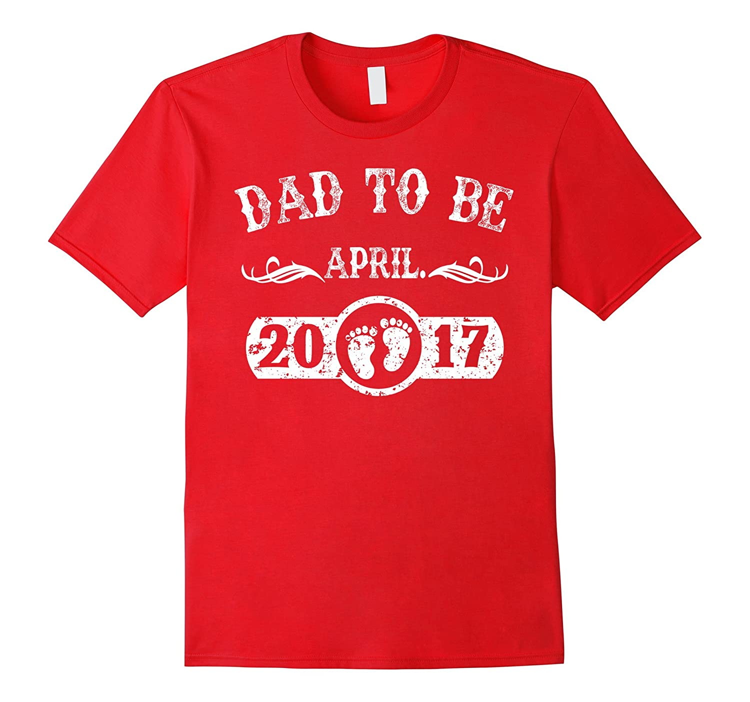 Dad To Be April 2017 T-Shirt New Dad Gifts-TH
