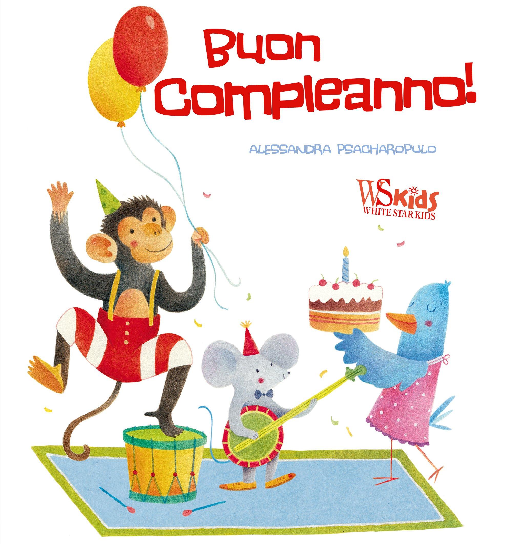 Buon Compleanno Alessandra Psacharopulo 9788854035379 Amazon Com