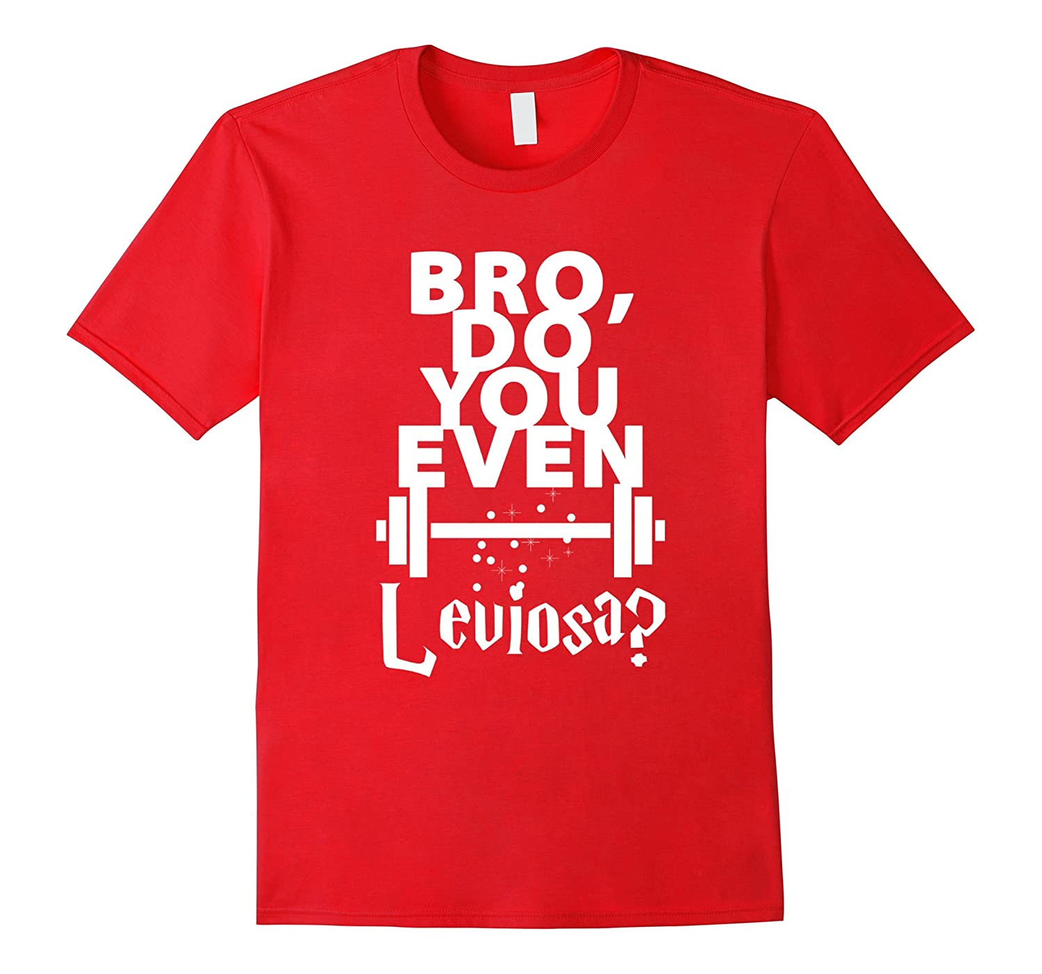 Bro do you even Leviosa T-Shirt-RT