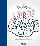 Les secrets du lettrage: Le dessin de lettres, de la première esquisse à la touche finale