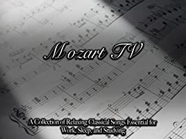 Amazon com: Watch Mozart TV A Collection of Classical Songs