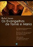 Os Evangelhos de Tomé e Maria