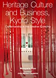 Heritage Culture and Business, Kyoto Style: Craftsmanship in the Creative Economy (JAPAN LIBRARY)