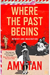 Where the Past Begins: A Writer's Memoir Kindle Edition