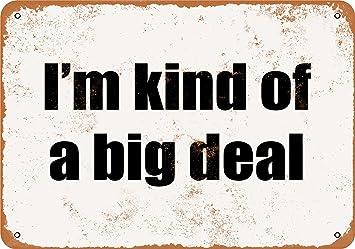 8d9e10c9120 Amazon.com  Wall-Color 7 x 10 METAL SIGN - I m Kind of a Big Deal ...